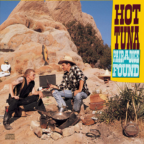 Play & Download Pair A Dice Found by Hot Tuna | Napster