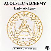 Play & Download Early Alchemy by Acoustic Alchemy | Napster