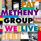 We Live Here von Pat Metheny