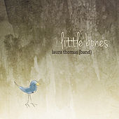 Play & Download Little Bones by Laura Thomas Band | Napster