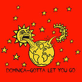Gotta Let You Go by Dominica
