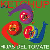Play & Download Hijas Del Tomate by Las Ketchup | Napster