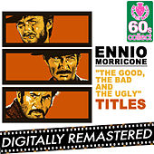 Play & Download The Good, the Bad and the Ugly (Titles) - Single by Ennio Morricone | Napster