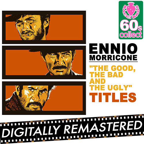 The Good, the Bad and the Ugly (Titles) - Single by Ennio Morricone