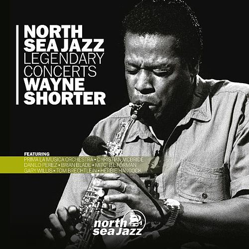 North Sea Jazz Legendary Concerts by Wayne Shorter