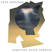 Someime After Sunrise by Blue Horizon