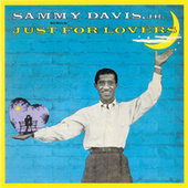 Sammy Davis Jr. Sings Just For Lovers by Sammy Davis, Jr.