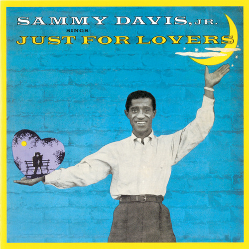 Play & Download Sammy Davis Jr. Sings Just For Lovers by Sammy Davis, Jr. | Napster