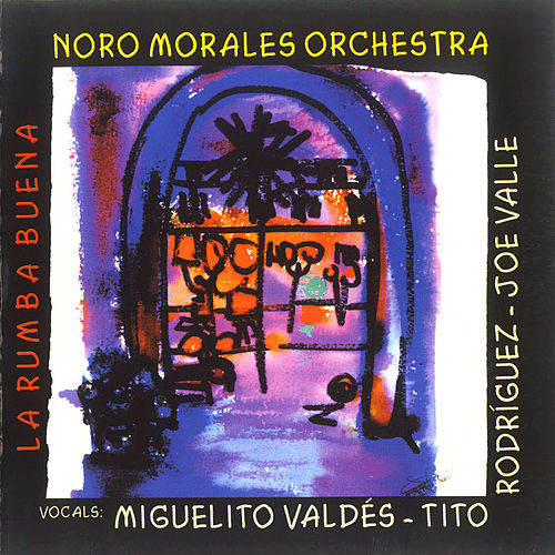 Play & Download La Rumba Buena by Noro Morales | Napster