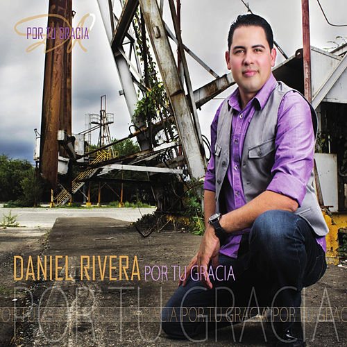 Play & Download Por tu Gracia by Daniel Rivera | Napster