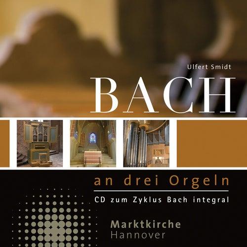 Bach at Three Organs by Ulfert Smidt