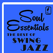 Play & Download Soul Essentials The Best Of Swing Jazz: Music By Duke Ellington, Benny Goodman, Glenn Miller, Dizzy Gillespie and More! by Various Artists | Napster