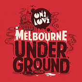 Onelove Presents Melbourne Underground by Various Artists