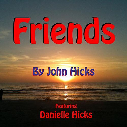 Friends (feat. Danielle Hicks) by John Hicks