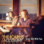 Play & Download Grow Old With You by The Icarus Account | Napster