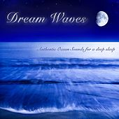 Dream Waves - Authentic Ocean Sounds for a Deep Sleep by Australian Nature Sounds