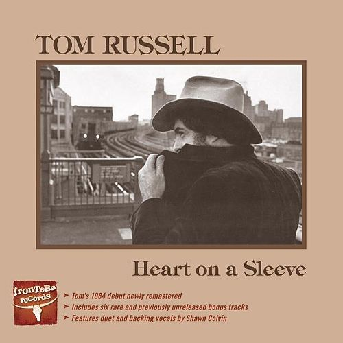Heart on a Sleeve (Remastered) by Tom Russell