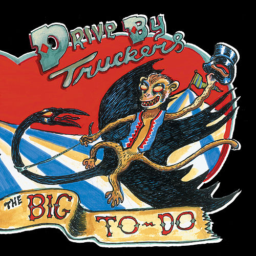 Play & Download The Big To-Do by Drive-By Truckers | Napster