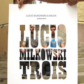 Play & Download Lucio milkowski trois by Various Artists | Napster