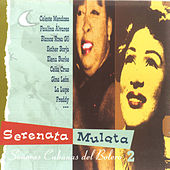 Serenata Mulata. Señoras Cubanas del Bolero Vol. 2 by Various Artists