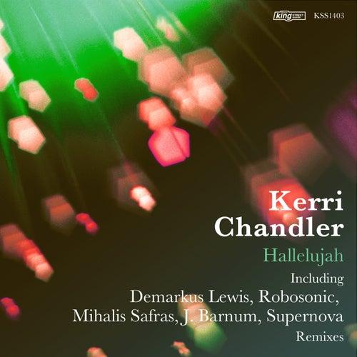 Hallelujah by Kerri Chandler