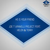 Play & Download He Is Your Friend by Joe T. Vannelli | Napster