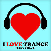 I Love Trance 2013, Vol. 2 by Various Artists