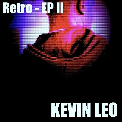 Play & Download Retro - EP II by Kevin Leo | Napster