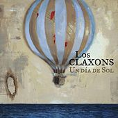 Play & Download Un Día de Sol by Los Claxons | Napster