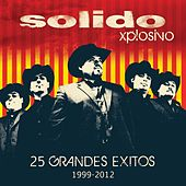 25 Grandes Exitos / 1999-2012 by Solido