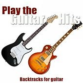 Play the Guitar Hits - 40 hits (Backtracks for Guitar Classics) by Various Artists