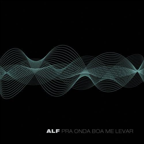 Play & Download Pra Onda Boa Me Levar by ALF | Napster