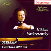 Play & Download Scriabin. Complete Piano Sonatas by Mikhail Voskresensky | Napster