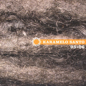 Play & Download 95 - 06 by Karamelo Santo | Napster