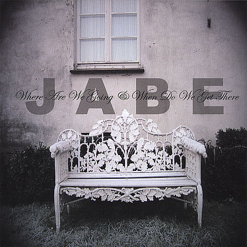 Play & Download Where Are We Going & When Do We Get There by Jabe | Napster