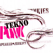 Play & Download Tekno Punk by Speaker Junkies | Napster