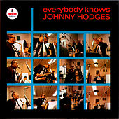 Play & Download Everybody Knows by Johnny Hodges | Napster