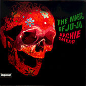 Play & Download The Magic Of Ju-Ju by Archie Shepp | Napster