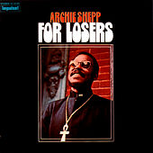 Play & Download For Losers by Archie Shepp | Napster