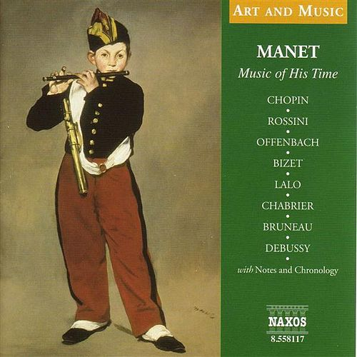 Play & Download Art & Music: Manet - Music of His Time by Various Artists | Napster