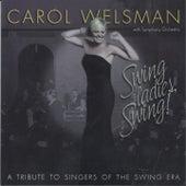 Swing Ladies, Swing! A Tribute to Singers of the Swing Era by Carol Welsman