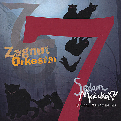 Play & Download Sedam Machaka by Zagnut Orkestar | Napster