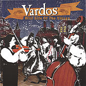 Play & Download Wild Side of the Village by Vardos | Napster