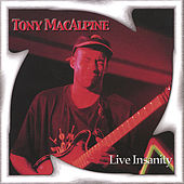 Live Insanity by Tony MacAlpine