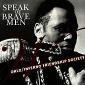 Play & Download Speak Of Brave Men by The World/Inferno Friendship Society | Napster
