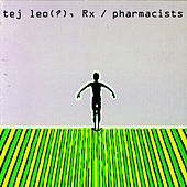 Play & Download Tej Leo(?), Rx/Pharmacists by Ted Leo | Napster