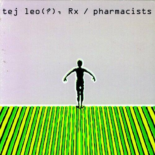 Tej Leo(?), Rx/Pharmacists by Ted Leo