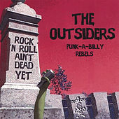 Play & Download Rock N Roll Ain't Dead Yet by The Outsiders | Napster