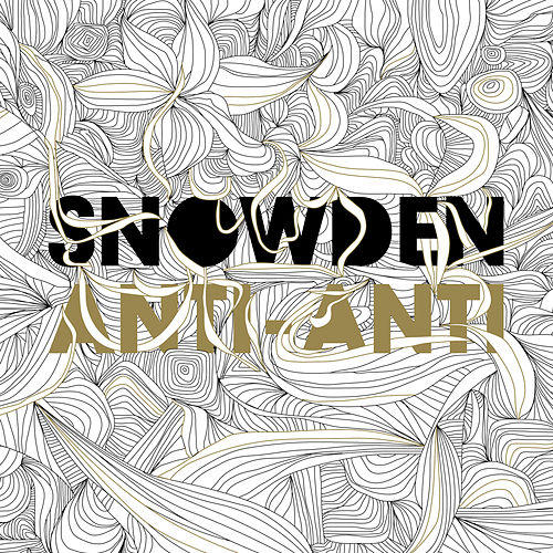 Play & Download Anti-Anti by Snowden | Napster