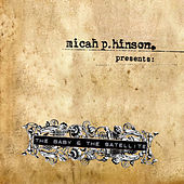 The Baby & The Satellite by Micah P. Hinson